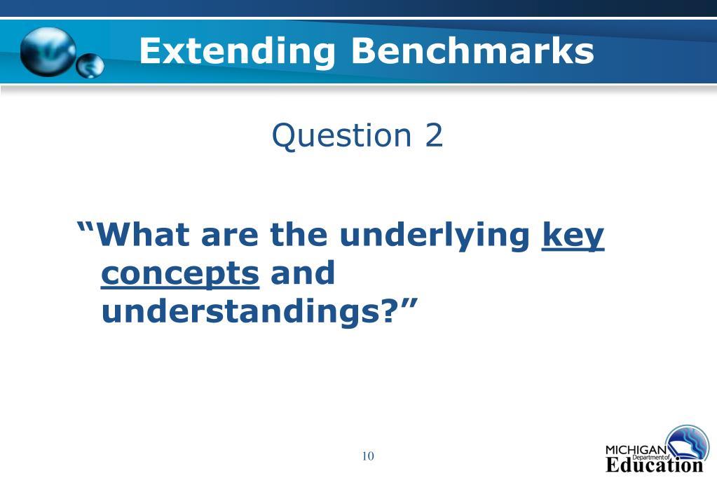 Extending Benchmarks