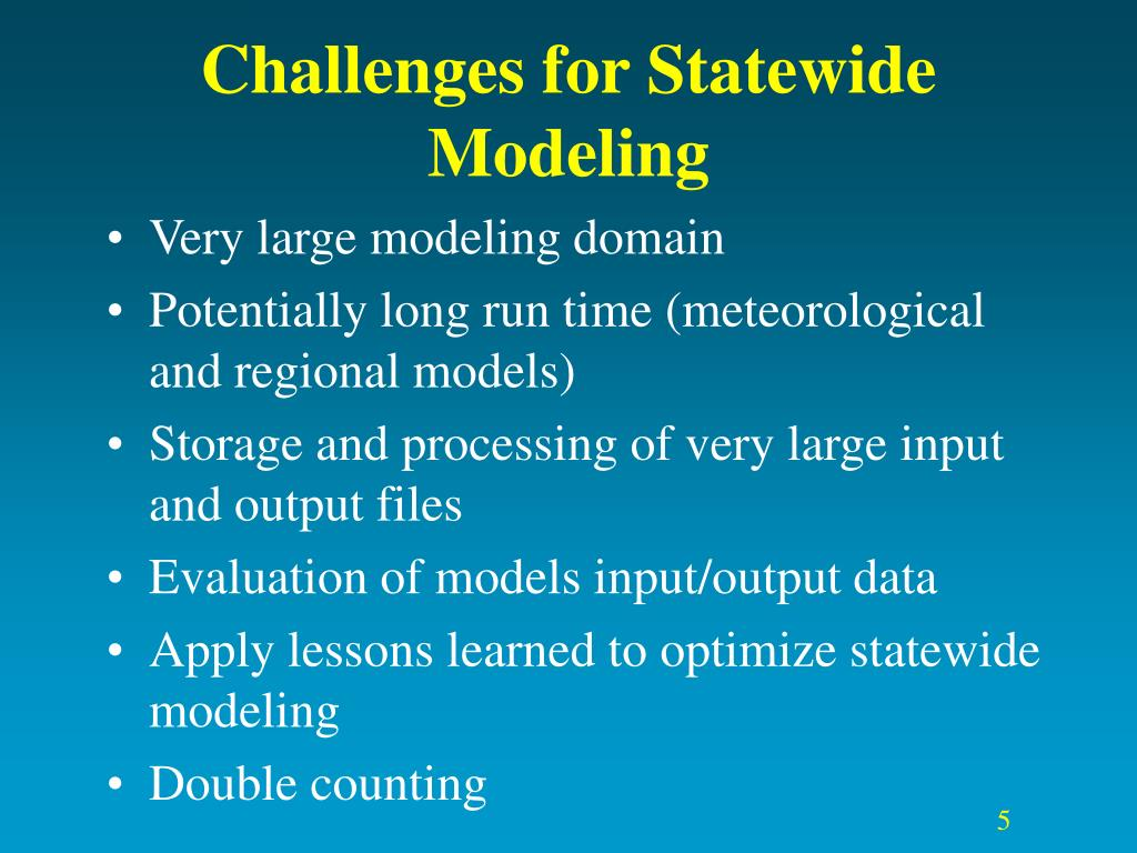 Challenges for Statewide Modeling