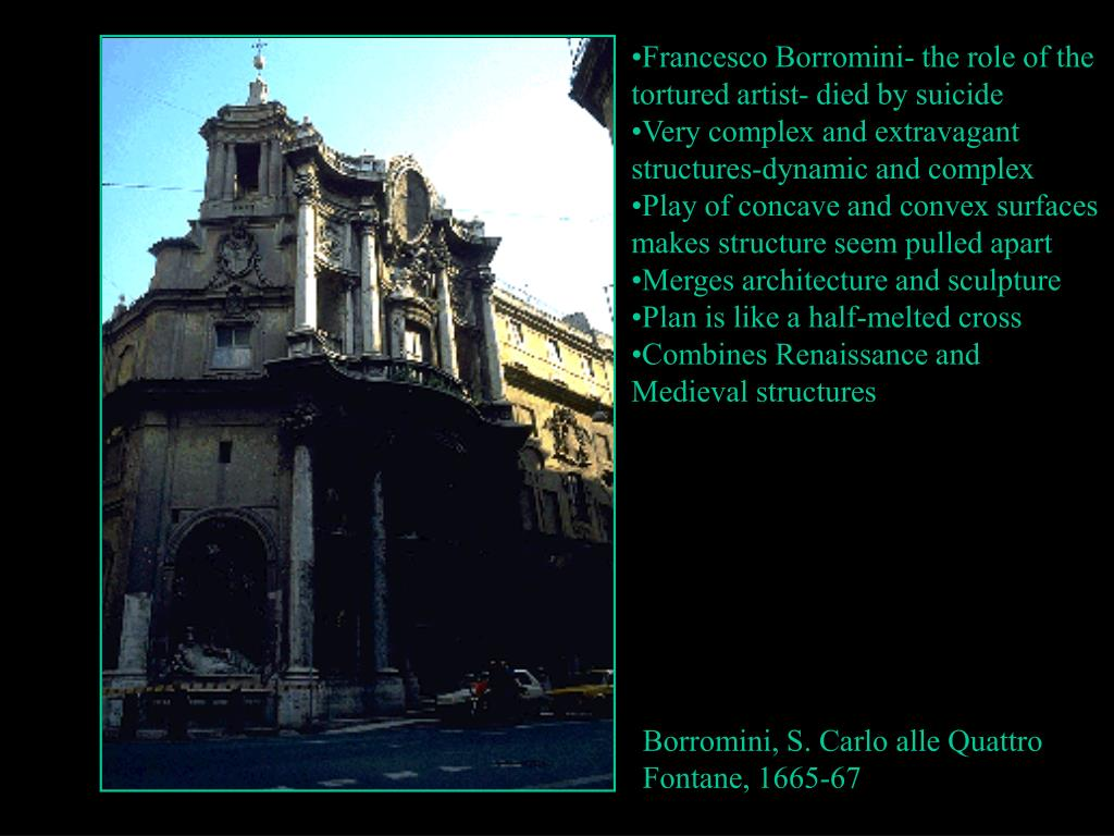 Francesco Borromini- the role of the tortured artist- died by suicide