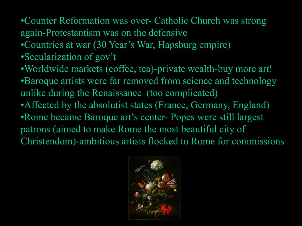 Counter Reformation was over- Catholic Church was strong again-Protestantism was on the defensive
