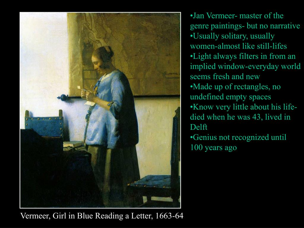Jan Vermeer- master of the genre paintings- but no narrative