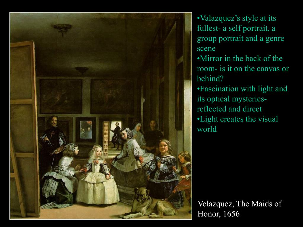 Valazquez's style at its fullest- a self portrait, a group portrait and a genre scene