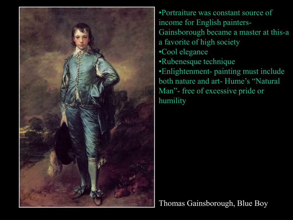 Portraiture was constant source of income for English painters- Gainsborough became a master at this-a a favorite of high society