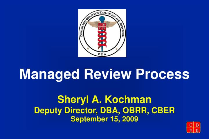 Managed Review Process