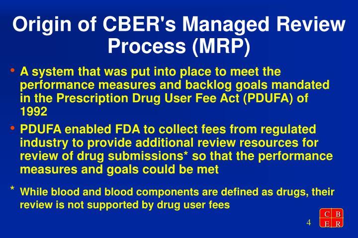 Origin of CBER's Managed Review Process (MRP)