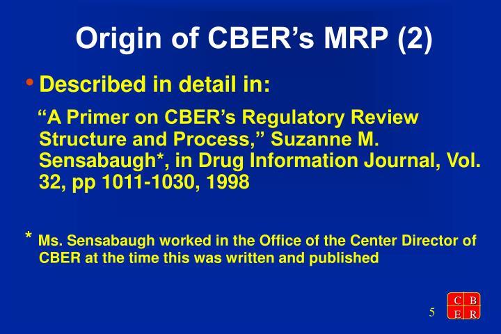 Origin of CBER's MRP (2)