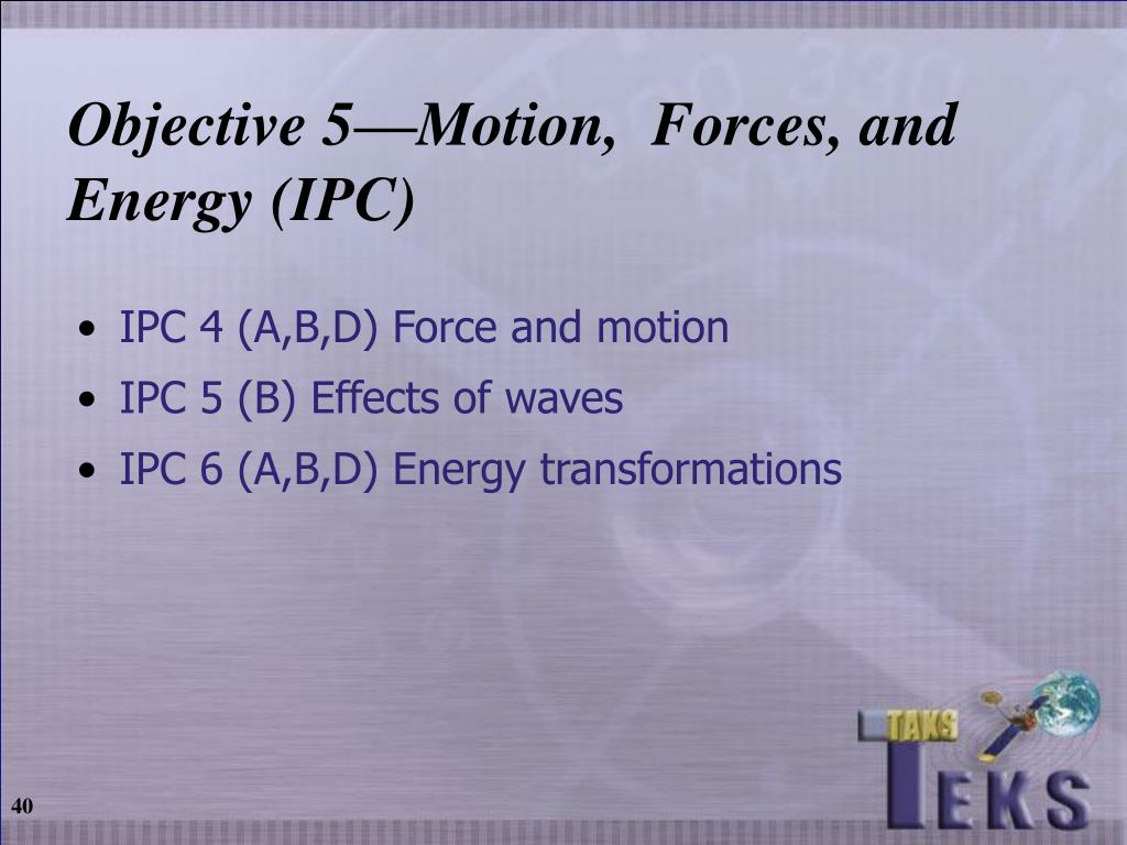 Objective 5—Motion,  Forces, and Energy