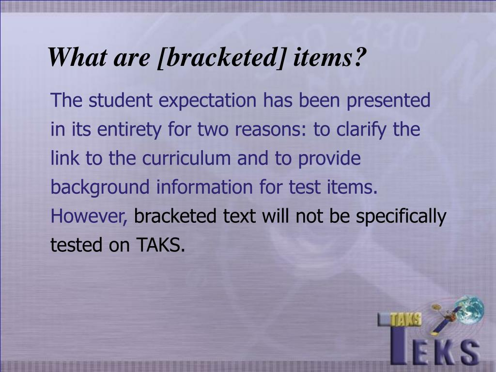 What are [bracketed] items?