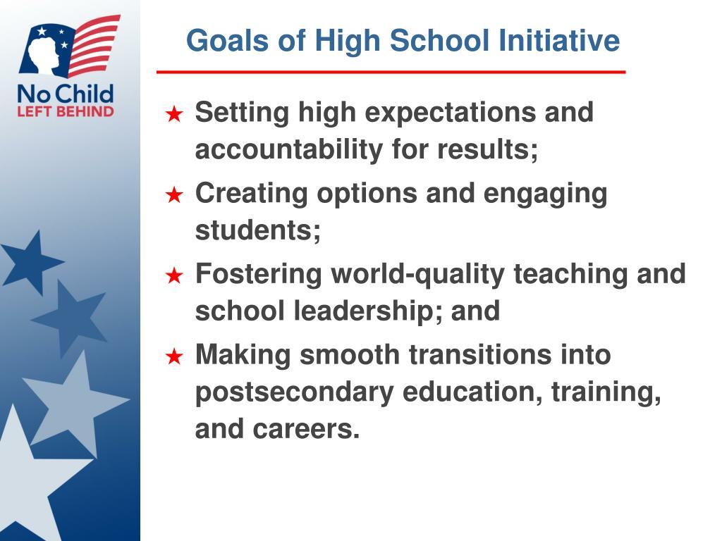 Goals of High School Initiative