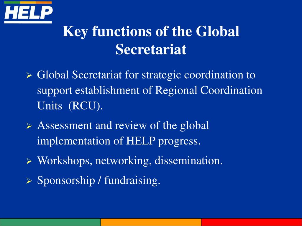 Global Secretariat for strategic coordination to support establishment of Regional Coordination Units  (RCU).