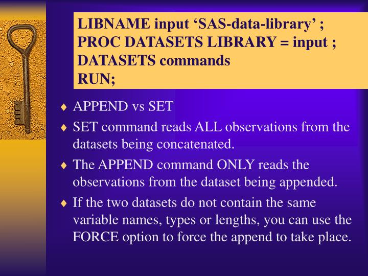 Libname input sas data library proc datasets library input datasets commands run
