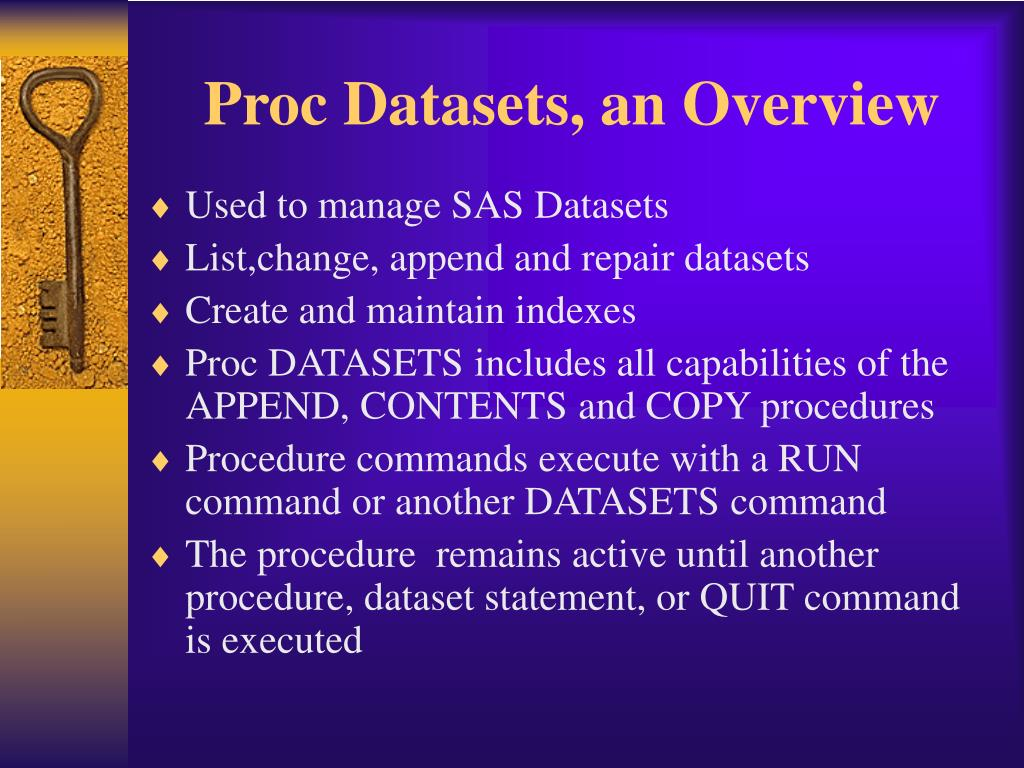Used to manage SAS Datasets
