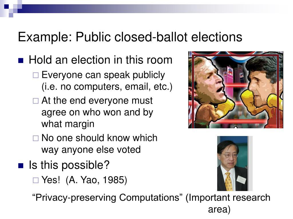 Example: Public closed-ballot elections