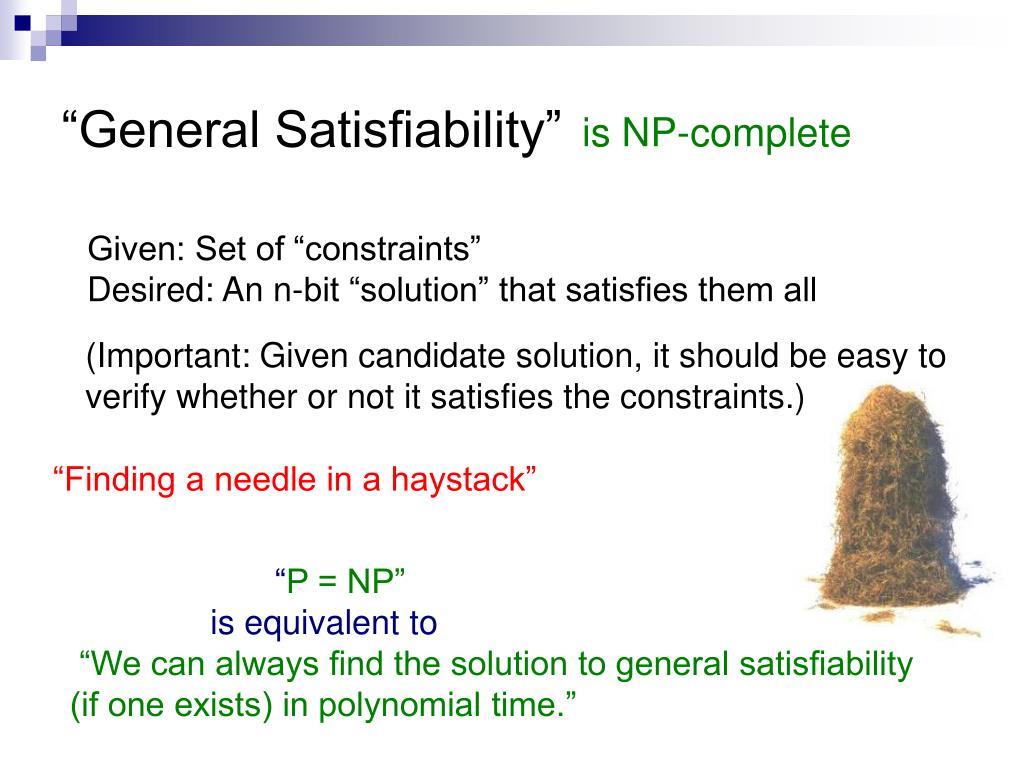 """General Satisfiability"""