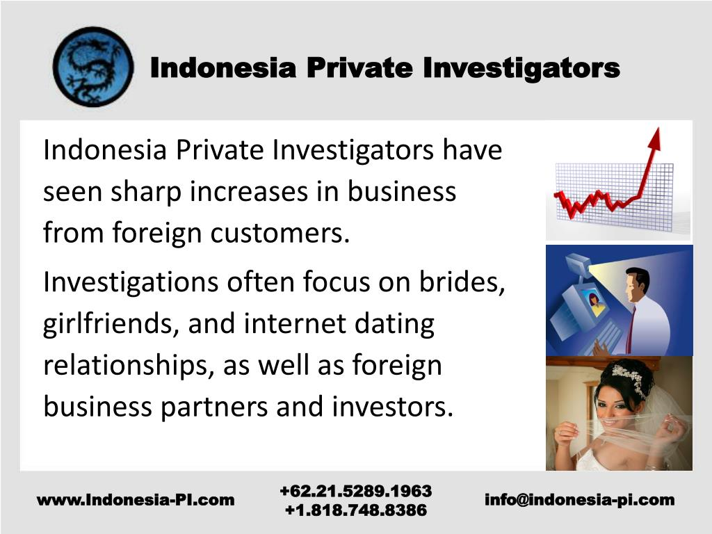 Indonesia Private Investigators have seen sharp increases in business from foreign customers.