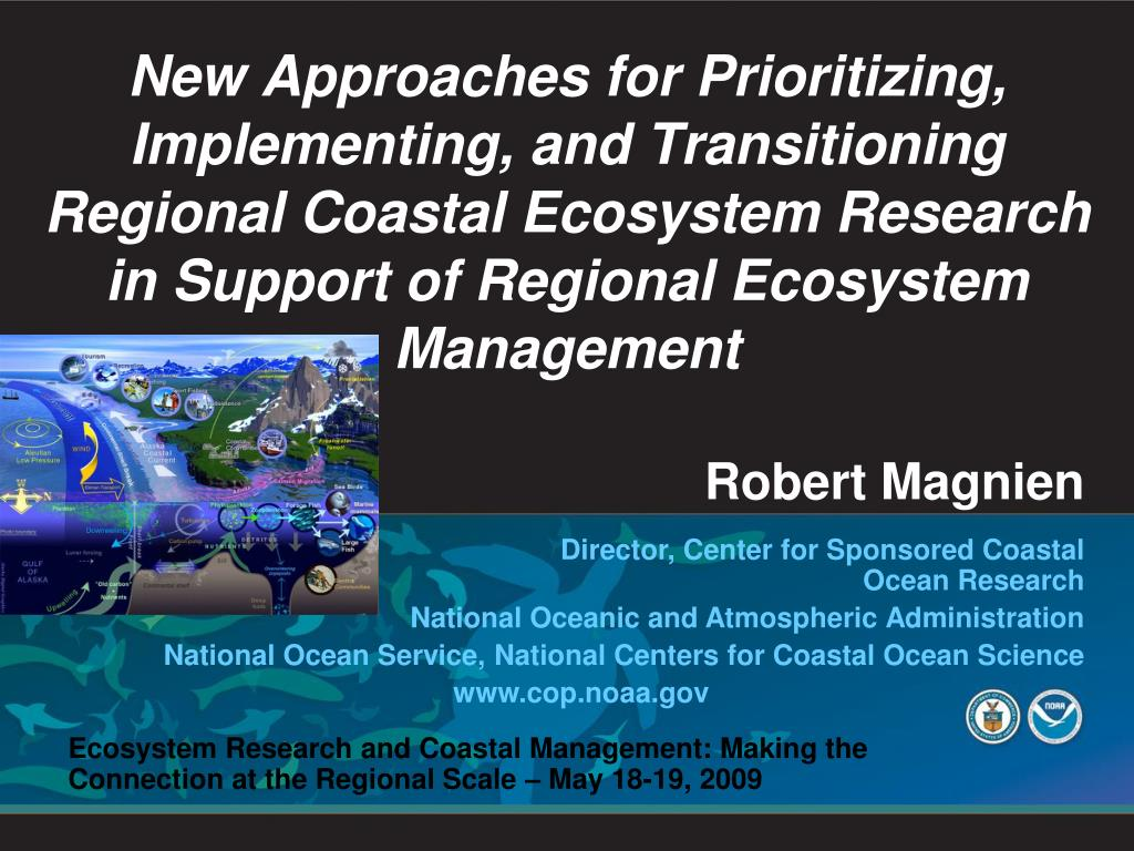 New Approaches for Prioritizing, Implementing, and Transitioning Regional Coastal Ecosystem Research in Support of Regional Ecosystem Management
