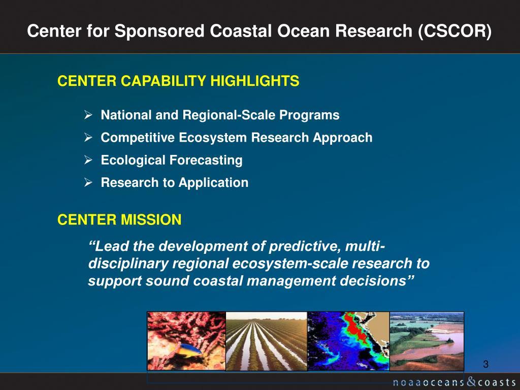 Center for Sponsored Coastal Ocean Research (CSCOR)