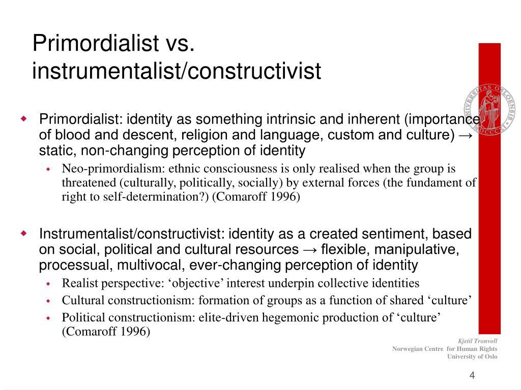 Primordialist vs. instrumentalist/constructivist