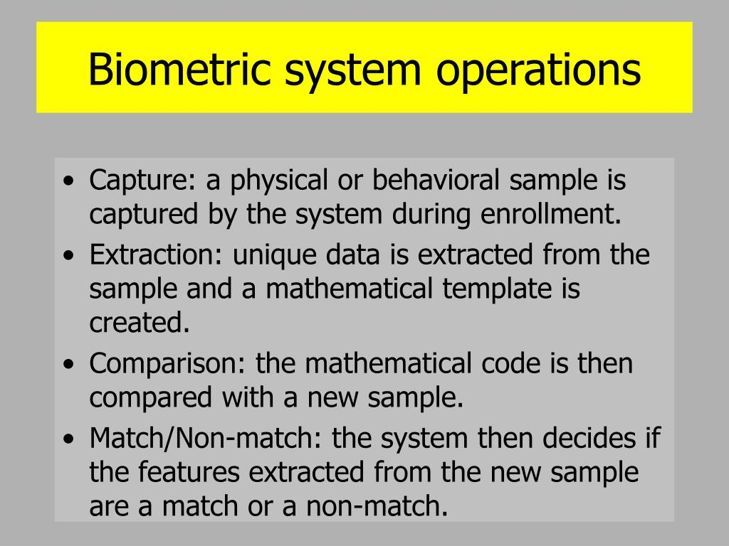 Biometric system operations