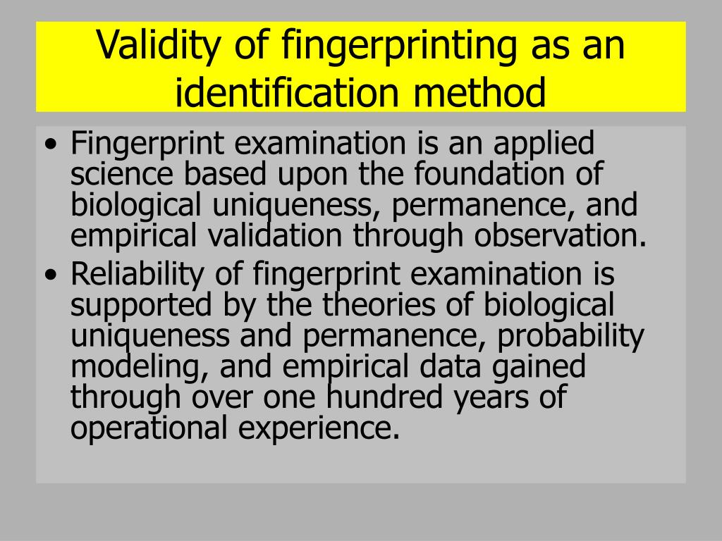 Validity of fingerprinting as an identification method
