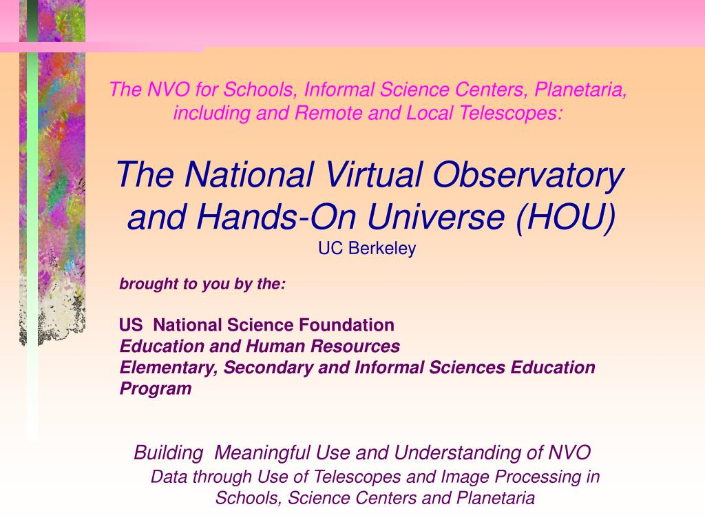 The NVO for Schools, Informal Science Centers, Planetaria, including and Remote and Local Telescopes: