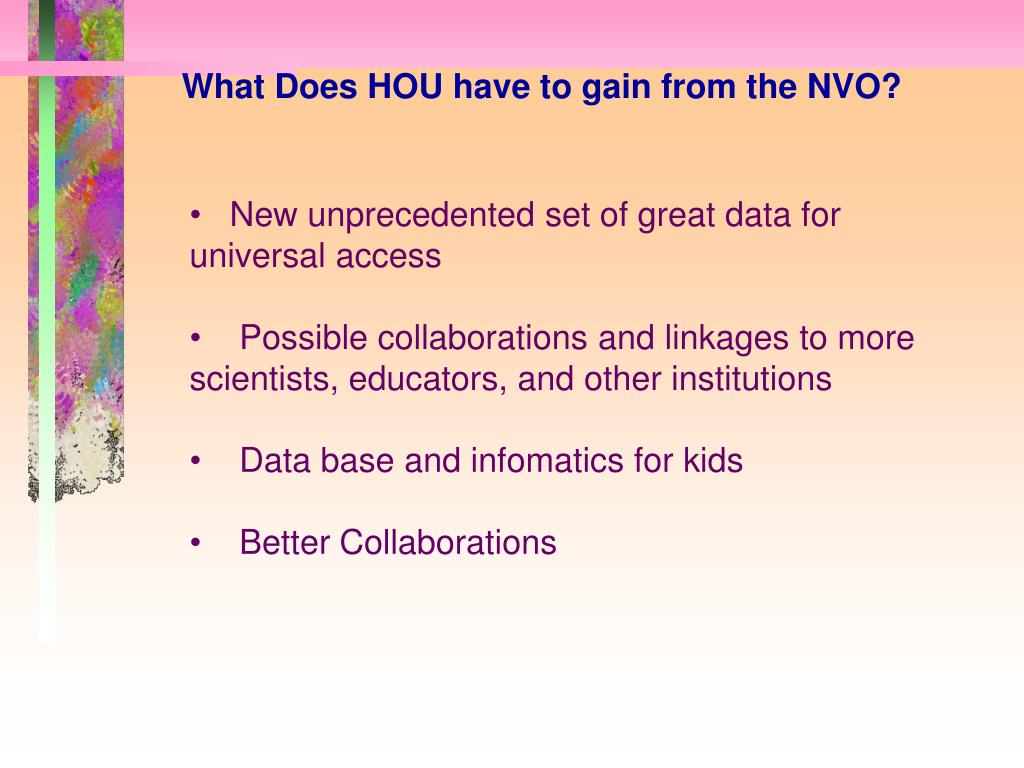 What Does HOU have to gain from the NVO?