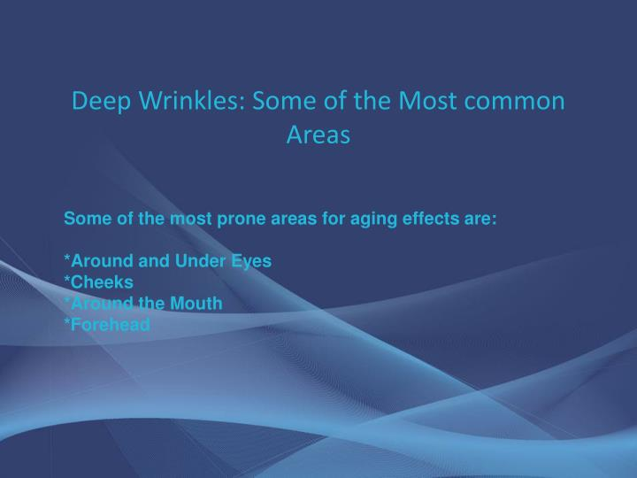 Deep Wrinkles: Some of the Most common Areas