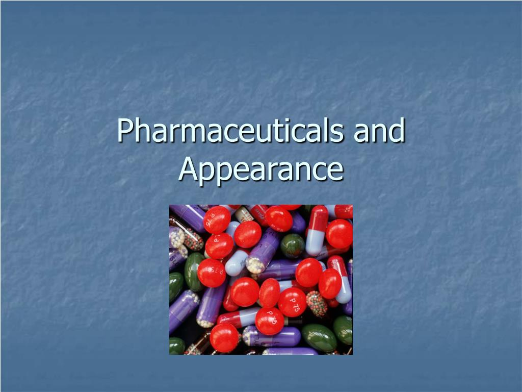 Pharmaceuticals and Appearance