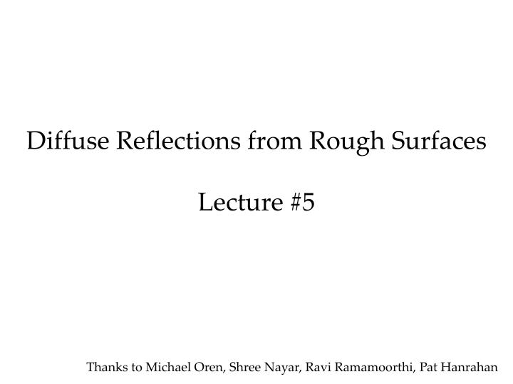 Diffuse reflections from rough surfaces lecture 5