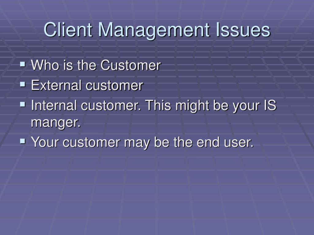 Client Management Issues