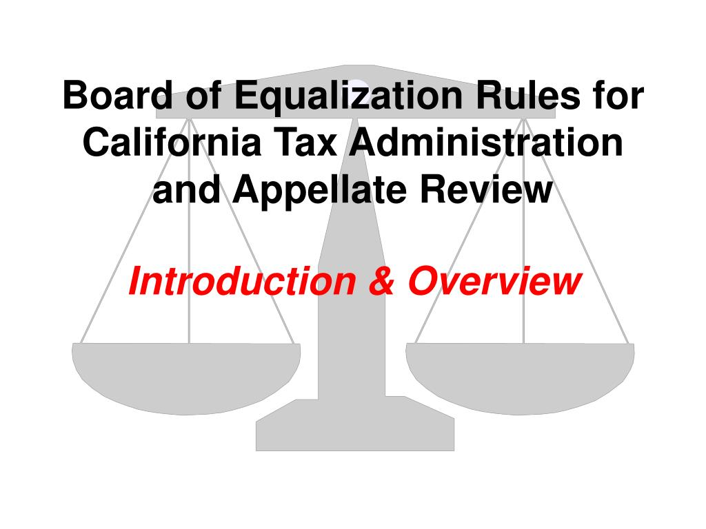 Board of Equalization Rules for California Tax Administration and Appellate Review