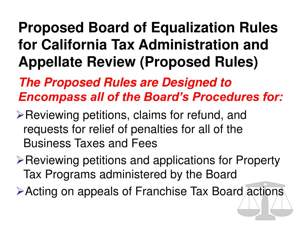 Proposed Board of Equalization Rules for California Tax Administration and Appellate Review (Proposed Rules)
