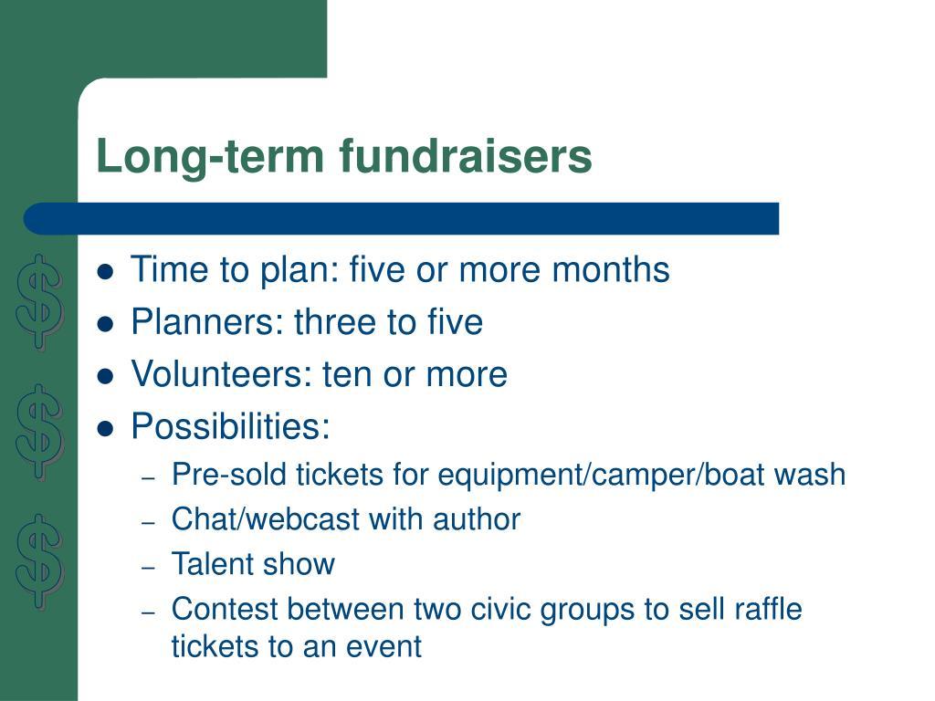 Long-term fundraisers
