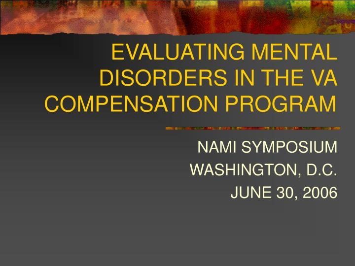 Evaluating mental disorders in the va compensation program