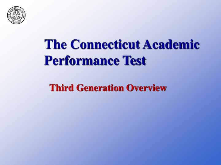 The connecticut academic performance test