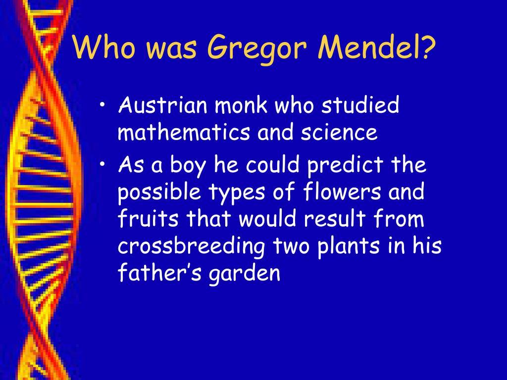 Who was Gregor Mendel?
