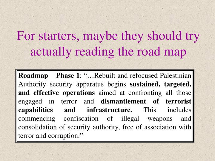 For starters, maybe they should try actually reading the road map