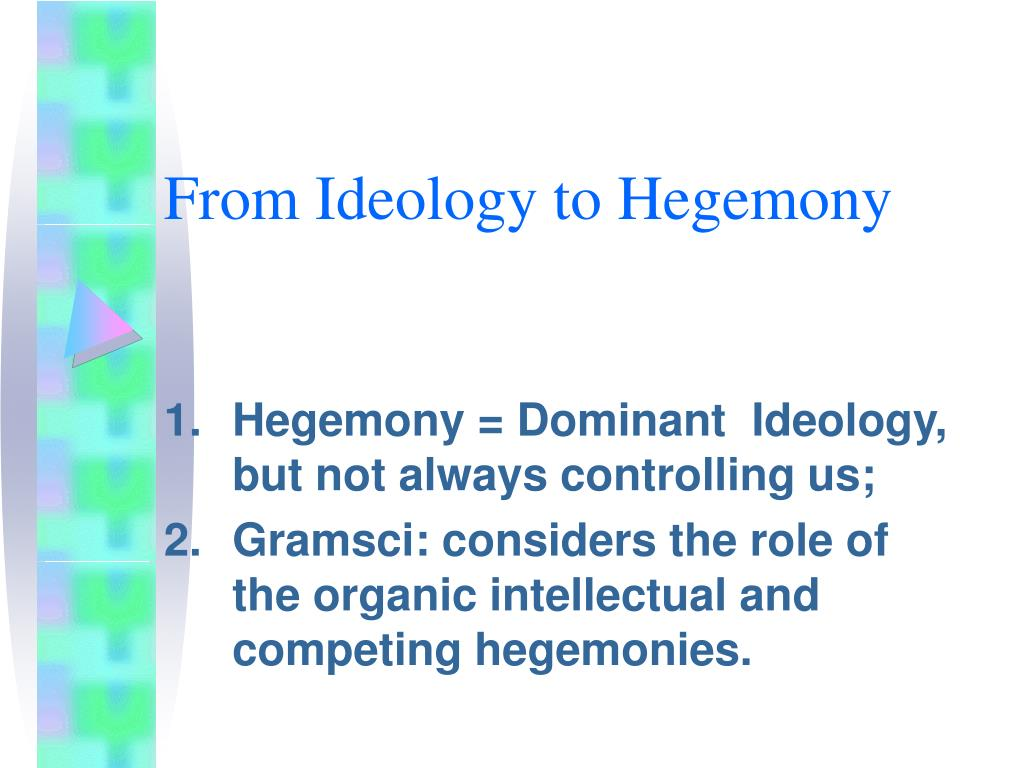 From Ideology to Hegemony
