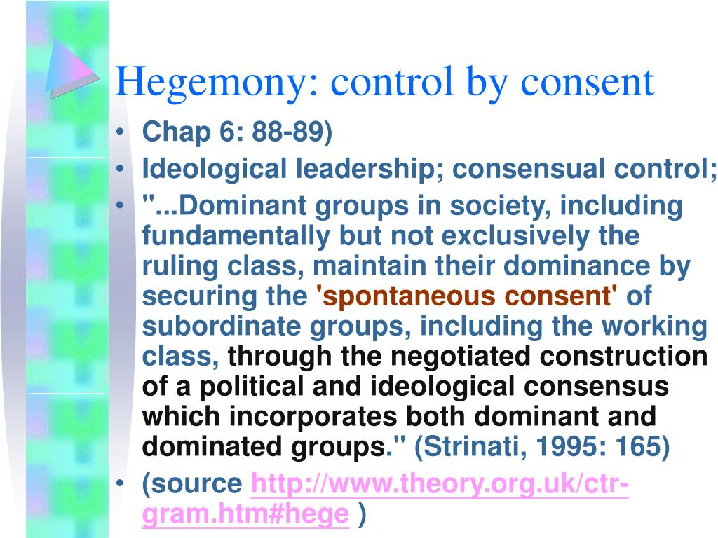Hegemony: control by consent