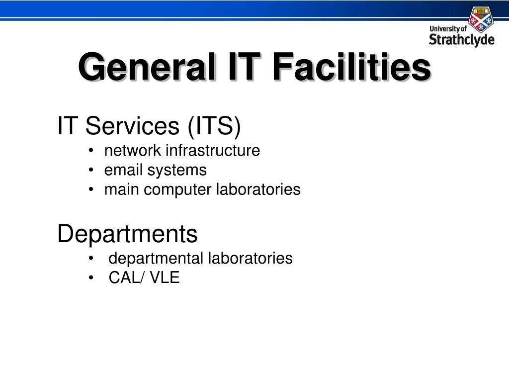 General IT Facilities