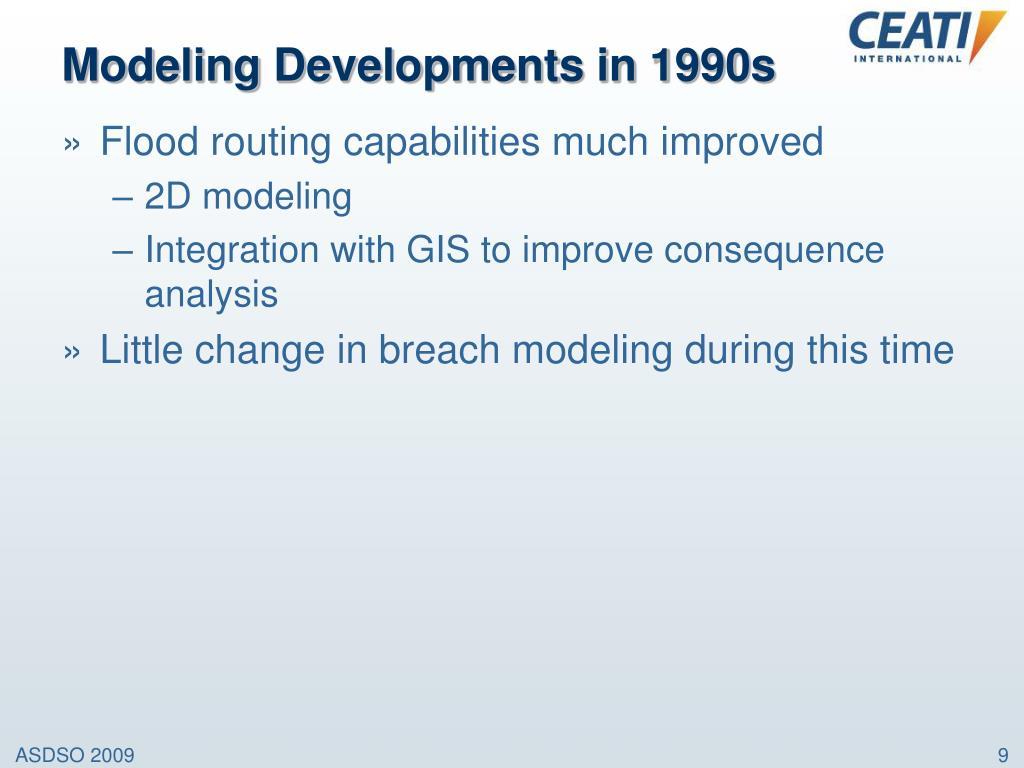 Modeling Developments in 1990s