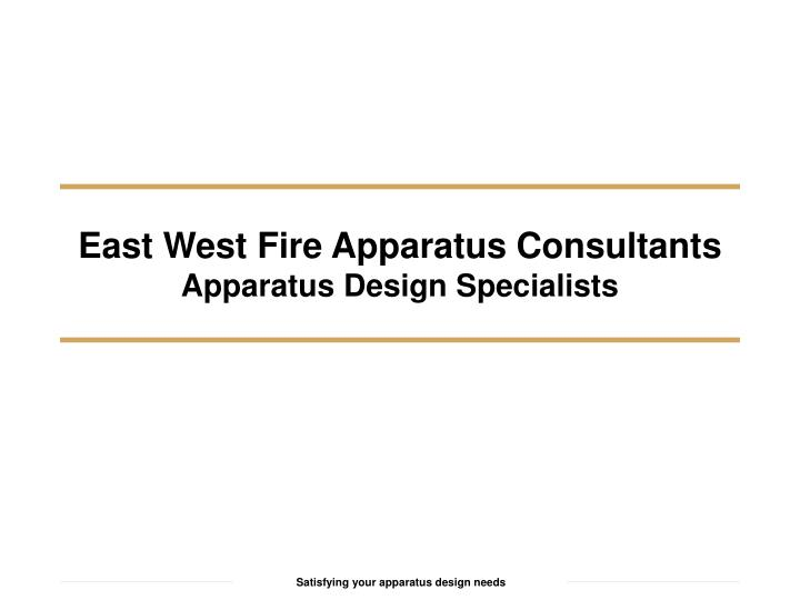East west fire apparatus consultants apparatus design specialists