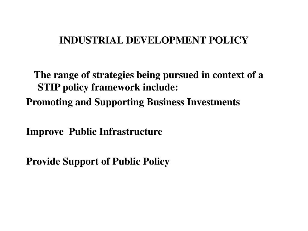 INDUSTRIAL DEVELOPMENT POLICY