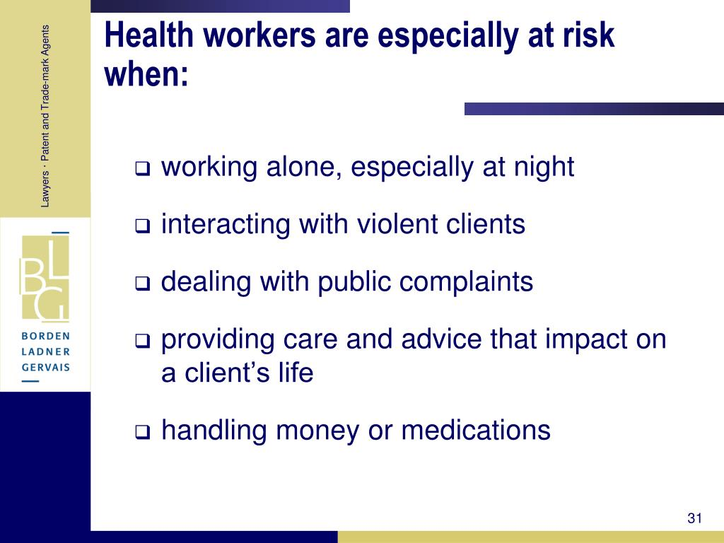 Health workers are especially at risk when: