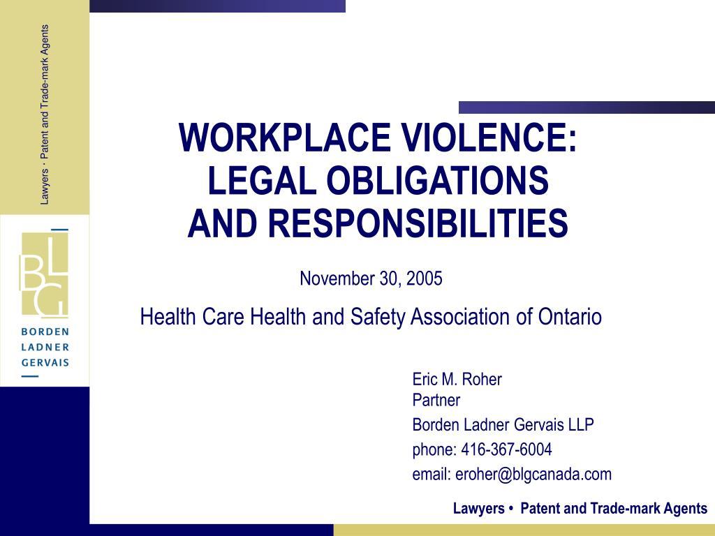 WORKPLACE VIOLENCE: LEGAL OBLIGATIONS
