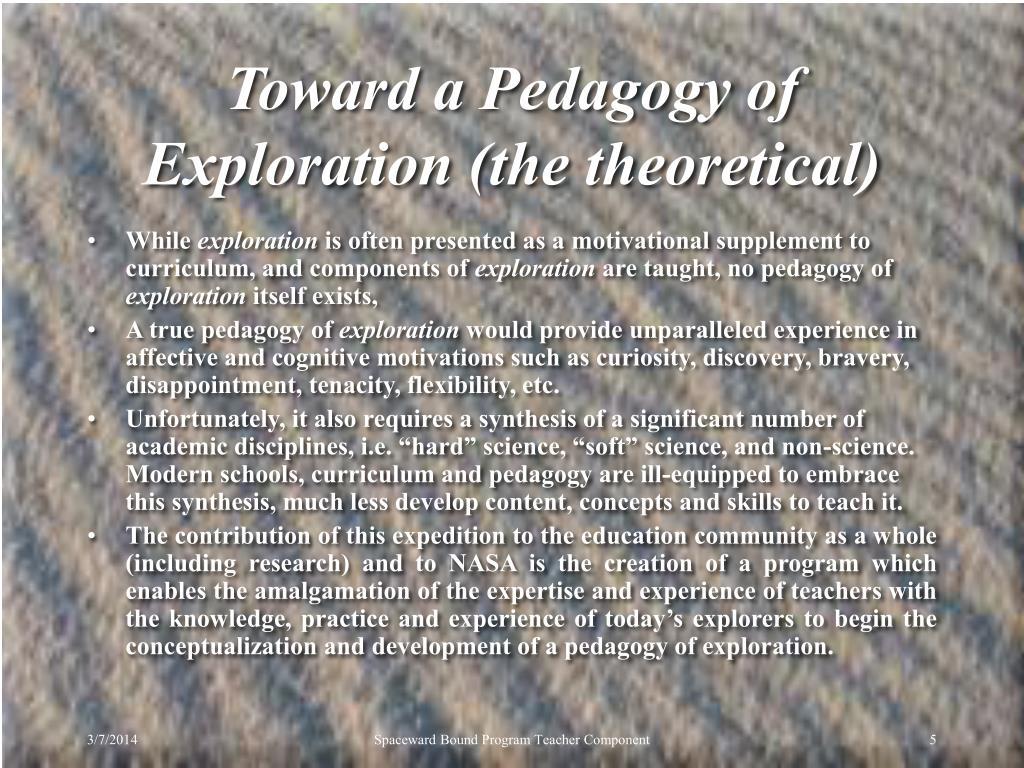 Toward a Pedagogy of Exploration (the theoretical)