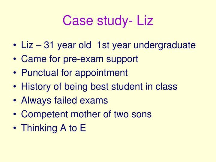 Case study- Liz
