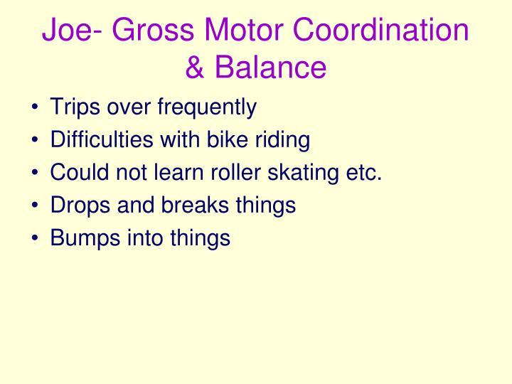 Joe- Gross Motor Coordination & Balance