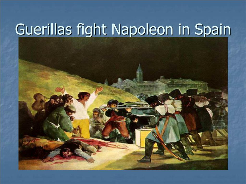 Guerillas fight Napoleon in Spain