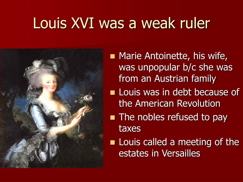 Louis XVI was a weak ruler